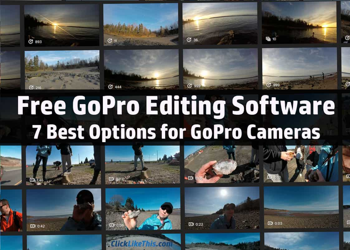 7 Best Free GoPro Editing Software Options | Click Like This